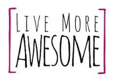 Visit www.livemoreawesome.com/